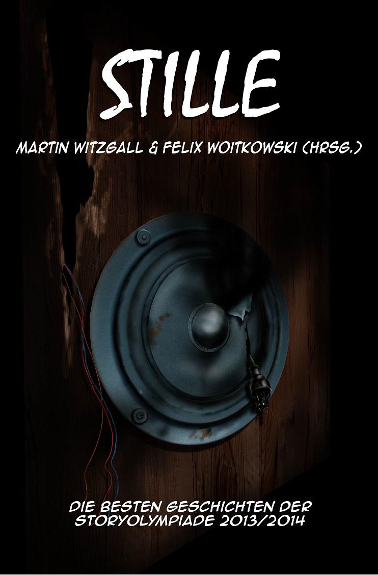 """Cover """"Stille"""" Storyolympiade 2013/2014 von Chris Schlicht"""